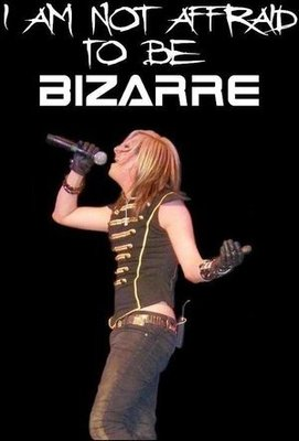I Am Not Afraid To Be BIZARRE